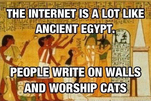 theinternetisalotlikeancientegypt
